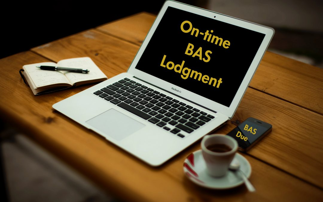 Importance of On-Time BAS & IAS Lodgement
